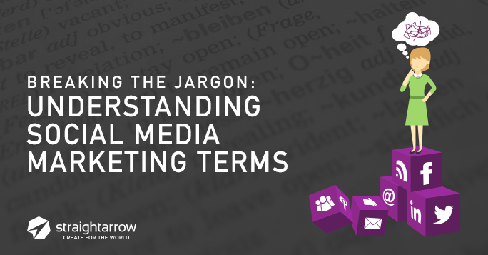 Breaking the Jargon: Understanding Social Media Marketing Terms