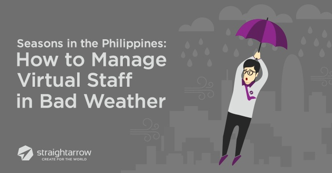 Seasons in the Philippines: How to Manage Virtual Staff in Bad Weather