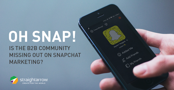 Oh Snap! Is the B2B Community Missing Out on Snapchat Marketing.png