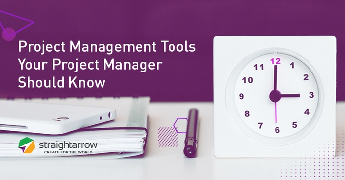 Project Management Tools Your Project Manager Should Know