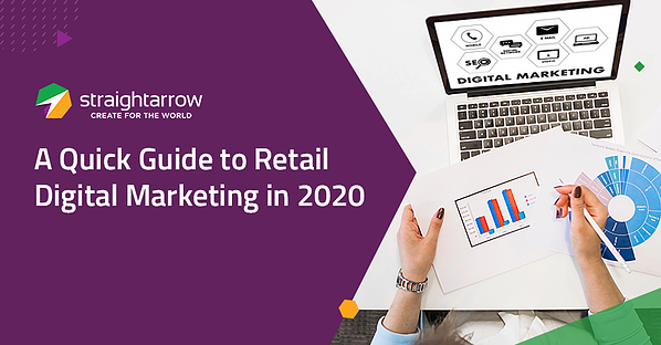 A Quick Guide to Retail Digital Marketing in 2020