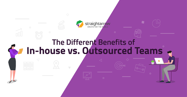 The Different Benefits of In-house vs Outsourced Teams