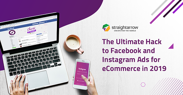 Ultimate Hack to Facebook and Instagram Ads for eCommerce in 2019