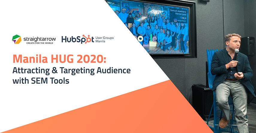 Manila HUG 2020: Attracting & Targeting Audience with HubSpot & Google SEM Tools