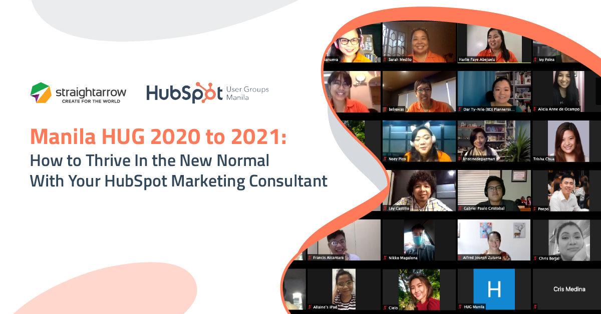 Manila HUG 2020 to 2021: How to Thrive In the New Normal With Your HubSpot Marketing Consultant